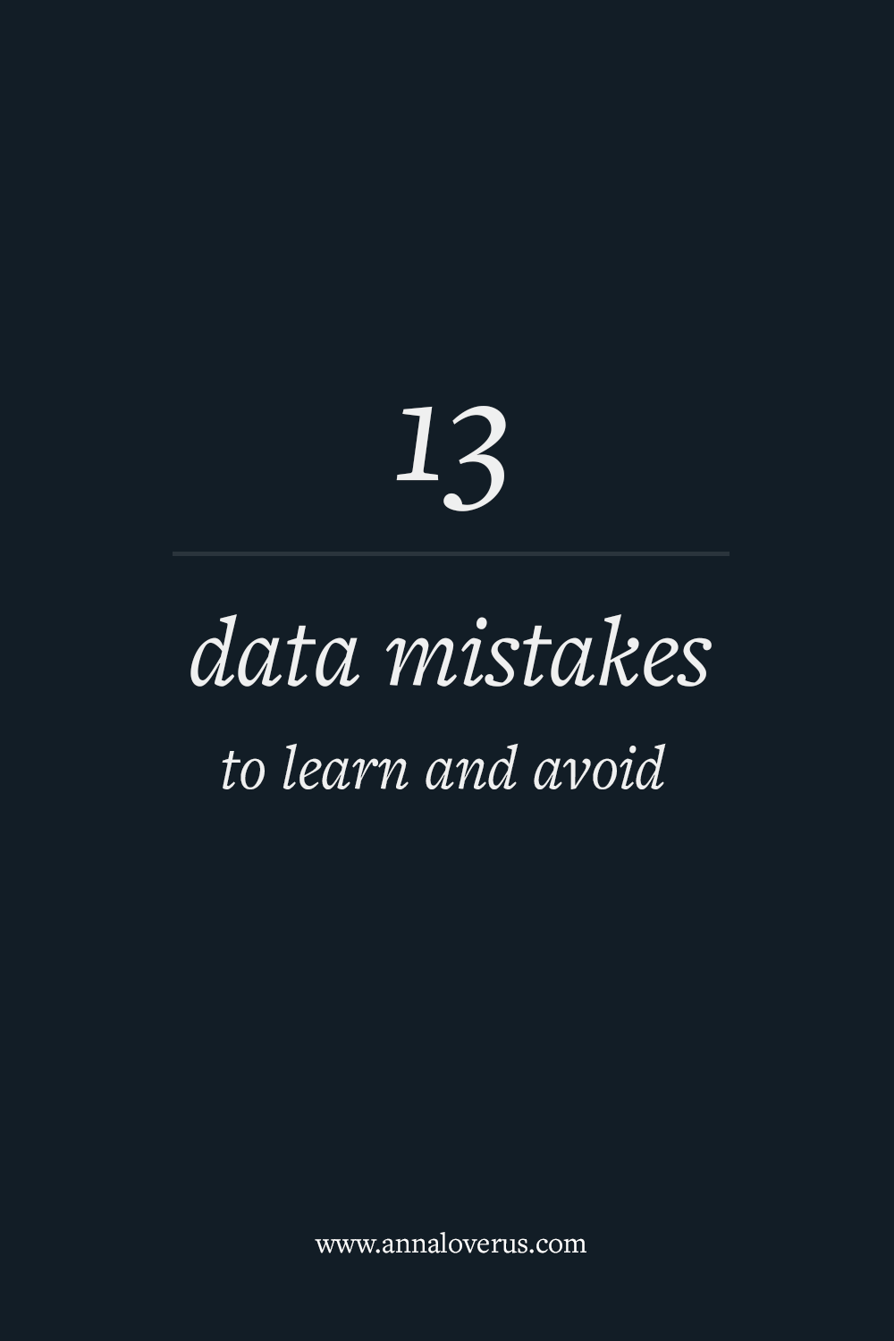 13 common data mistakes you should learn to avoid