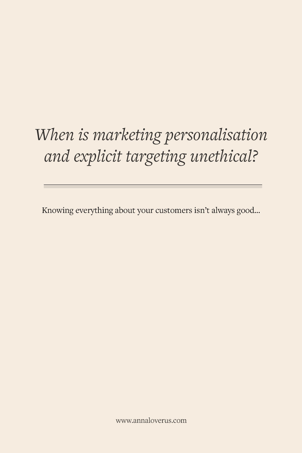 Personalisation is an ongoing marketing trend: far from new, far from over. Being specific and relevant to every single customer is a powerful marketing tactic, but is it ethical?